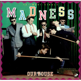 Madness Our House